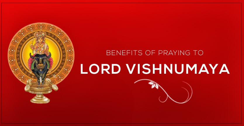 Benefits of praying to Lord Vishnumaya